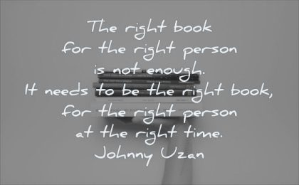 reading quotes right book for person not enough needs book time johnny uzan wisdom