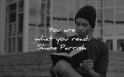 reading quotes you are what read shane parrish wisdom man sitting