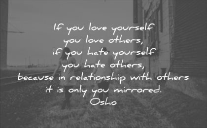 relationship quotes you love yourself others if hate relationships mirrored osho wisdom