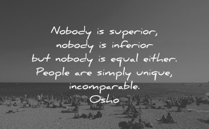 relationship quotes nobody superior inferior equal either people simply unique incomparable osho wisdom beach