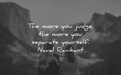 relationship quotes more judge separate yourself naval ravikant wisdom women nature
