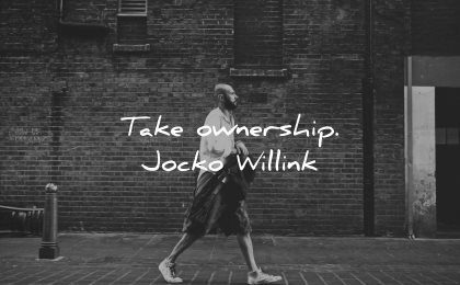 responsibility quotes take ownership jocko willink wisdom man walking city wall