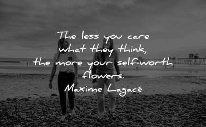 self worth quotes less care what they think flowers maxime lagace wisdom women beach walking