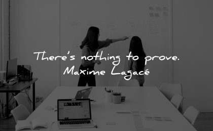 self worth quotes nothing prove maxime lagace wisdom women business whiteboard