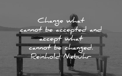 serenity quotes change what cannot accepted accept changed reinhold niebuhr wisdom woman sitting