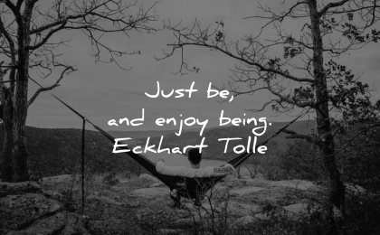 serenity quotes just enjoy being ekchart tolle wisdom man hammock natutre