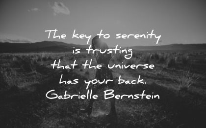 serenity quotes key trusting universe has your back gabrielle bernstein wisdom woman nature
