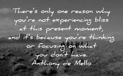 serenity quotes only one reason why not experiencing bliss this present moment anthony de mello wisdom group hike nature