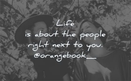 short inspirational quotes life about people right next orange book wisdom couple laughing man woman