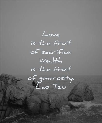 short inspirational quotes love fruit sacrifice wealth generosity lao tzu wisdom nature rocks water