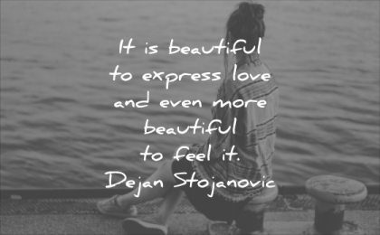 short love quotes beautiful express love even more feel dejan stojanovic wisdom