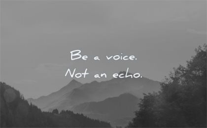 short quotes voice not echo wisdom nature mountains