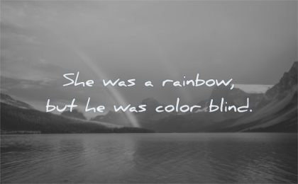short quotes was rainbow color blind wisdom lake water