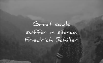 silence quotes great souls suffer friedrich schiller wisdom woman nature mountains