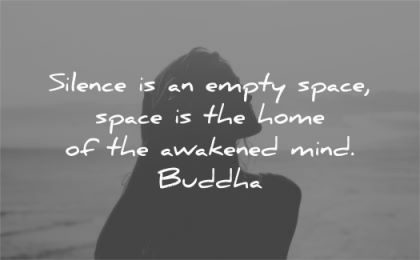 silence quotes empty space home awakened mind buddha wisdom silhouette woman