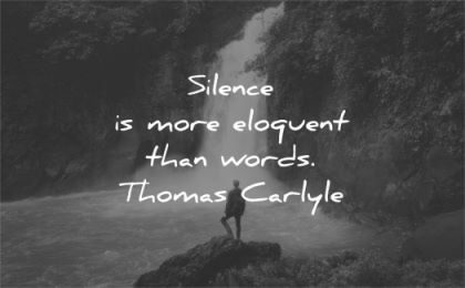 silence quotes more eloquent words thomas carlyle wisdom nature waterfall person