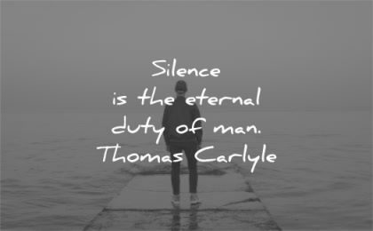 silence quotes eternal duty men thomas carlyle wisdom water