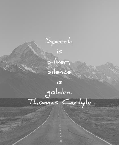 silence quotes speech silver golden thomas carlyle wisdom