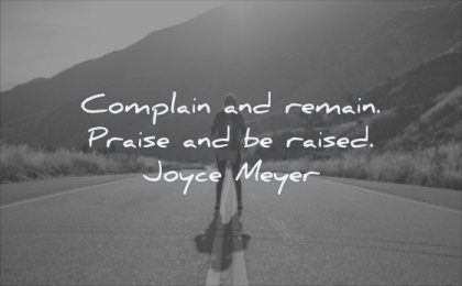 simple quotes complain remain praise raised joyce meyer wisdom road woman standing