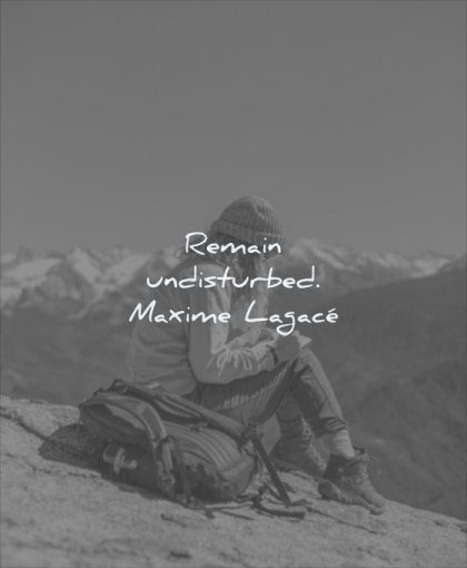 simple quotes remain undisturbed maxime lagace wisdom woman sitting solitude
