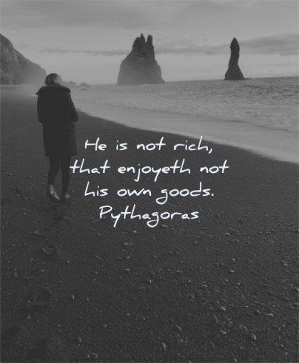 simplicity quotes rich enjoyeth his own goods pythagoras wisdom beach woman water