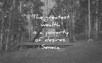 simplicity quotes greatest wealth poverty desires seneca wisdom cabin nature