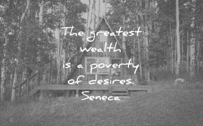 simplicity quotes greatest wealth poverty desires seneca wisdom