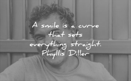 smile quotes curve that sets everything straight phylis diller wisdom white man mature happy