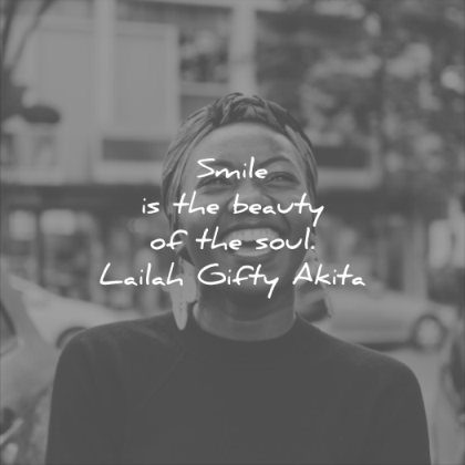 smile quotes the beauty soul lailah gifty akita wisdom black woman happy
