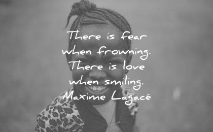 smile quotes there fear frowning love when smiling maxime lagace wisdom