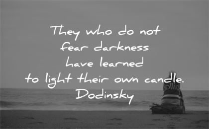 solitude quotes they fear darkness have learned light their own candle dodinsky wisdom woman sitting alone beach