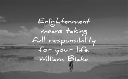 spiritual quotes enlightenment means taking full responsibility your life william blake wisdom beach sea
