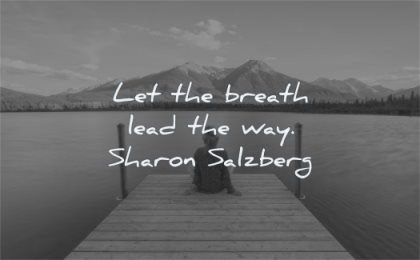 spiritual quotes let breath lead way sharon salzberg wisdom woman sitting dock water lake mountains