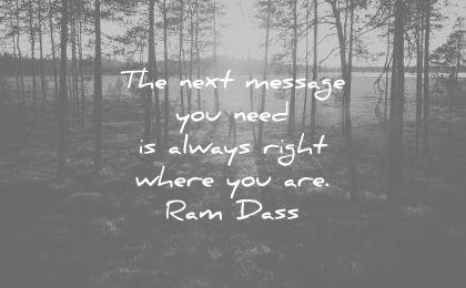 spiritual quotes next message you is always right where are ram dass wisdom