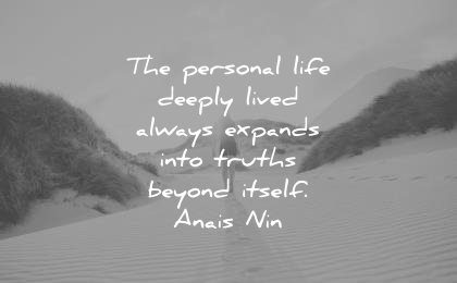 spiritual quotes personal life deeply lived always expands into truths beyond itself anais nin wisdom