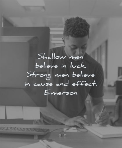 success quotes shallow men believe luck strong cause effect ralph waldo emerson wisdom desktop working writing man