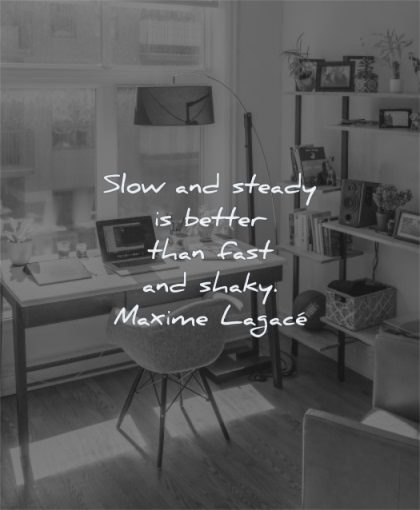 success quotes slow steady better than fast shaky maxime lagace wisdom desktop chair desk laptop