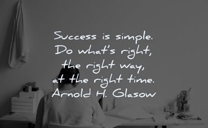 success quotes simple what right way time arnold glasow wisdom woman working