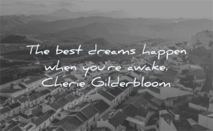 travel quotes best dreams happen when you are awake cherie gilderbloom wisdom
