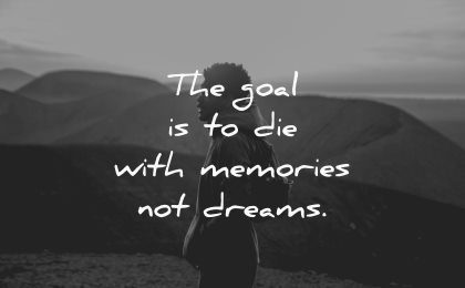 travel quotes goal die with memories dreams wisdom man nature