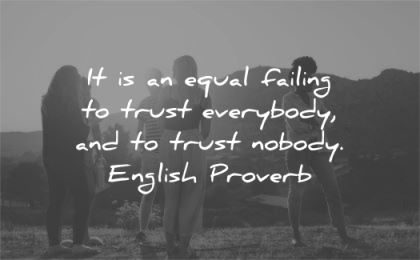 trust quotes equal failing everybody nobody english proverb wisdom silhouette
