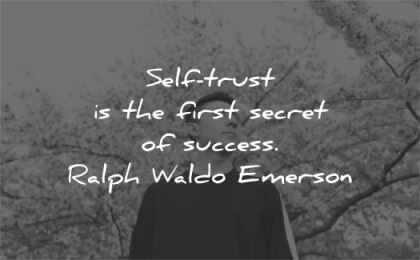trust quotes self first secret success ralph waldo emerson wisdom man