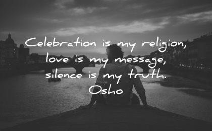 truth quotes celebration religion love message silence osho wisdom man sitting nature