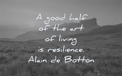 uplifting quotes good half art living resilience alain de botton wisdom landscape