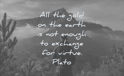 wisdom quotes all gold not enough to exchange virtue plato man clouds mountains solitude