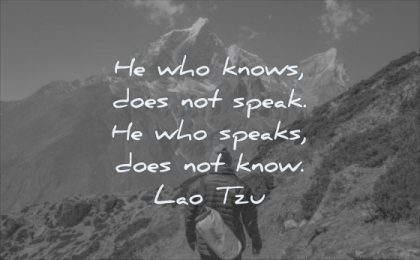 wisdom quotes who knows does not speak he who speaks know lao tzu man hiking mountains snow