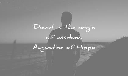 words wisdom quotes doubt the origin augustine of hippo