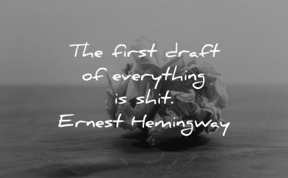 writing quotes first draft everything shit ernest hemingway wisdom paper