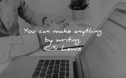 writing quotes you can make anything cs lewis wisdom laptop paper hands