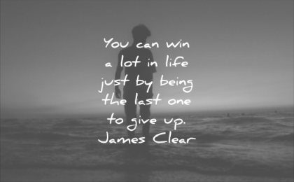 190 Never Give Up Quotes That Will Make You Tougher